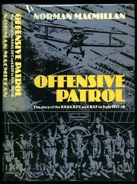 Offensive Patrol; The Story of the RNAS, RFC and RAF in Italy 1917-18 [Signed]