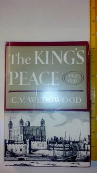 The King's Peace 1637-1641 by  C. V Wedgwood - 1969 - from Early Republic Books and Biblio.com