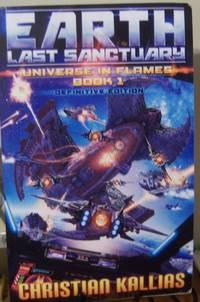 Earth - Last Sanctuary (Definitive Edition) (Universe in Flames) Book 1