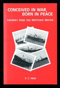 image of Conceived in war, born in peace: Canada's deep sea merchant marine