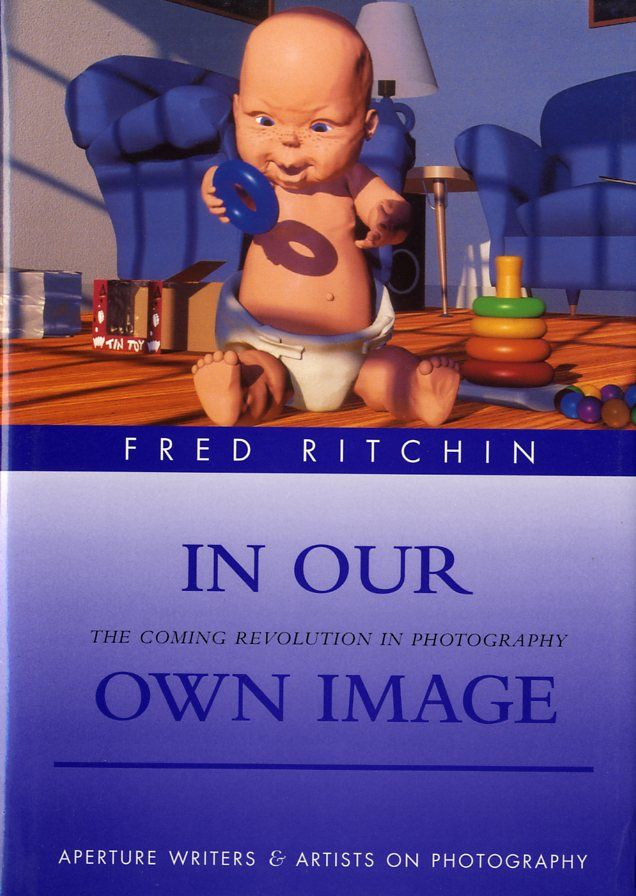 IN OUR OWN IMAGE: THE COMING REVOLUTION IN PHOTOGRAPHY.; HOW COMPUTER TECHNOLOGY IS CHANGING OUR VIEW OF THE WORLD