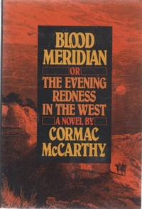 image of Blood Meridian, Or the Evening Redness in the West