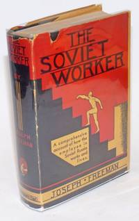 The Soviet worker; an account of the economic, social and cultural status of labor in the U.S.S.R.