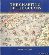 The charting of the oceans ten centuries of maritime maps by  Peter Whitfield - Hardcover - 1996 - from Klondyke (SKU: 00142899)