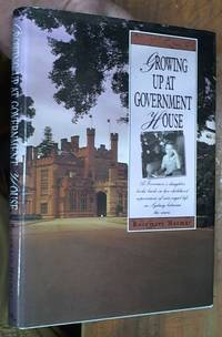 image of Growing Up at Government House; A Governor's Daughter Looks Back on Childhood Experience of Vice-Regal Life in Sydney Between the Wars