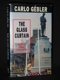 The Glass Curtain. Inside an Ulster Community [SIGNED] by Carlo Gebler - Signed First Edition - 1991 - from Tarrington Books and Biblio.com