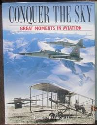 image of Conquer the Sky: Great Moments in Aviation
