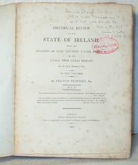 An Historical Review of the State Of Ireland from the Invasion of That Country Under Henry II