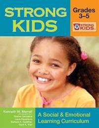 Strong Kids: Grades 3-5: A Social & Emotional Learning Curriculum [With CD-ROM] (Strong Kids...