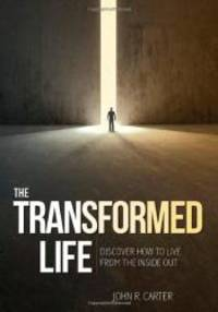 image of Transformed Life: Discover How To Live From The Inside Out