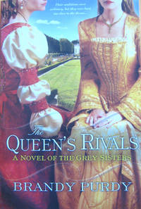 The Queen's Rivals: A Novel of the Grey Sisters
