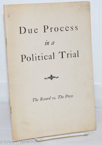 image of Due process in a political trial; the record vs. the press