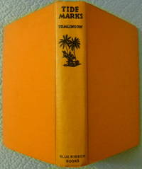 Tide Marks:  Being Some Records of a Journey to the Beaches of the Moluccas and the Forest of Malaya in 1923 by  H. M Tomlinson - First - 1924 - from Charity Bookstall (SKU: 005647)