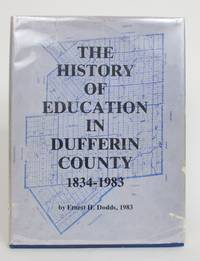 image of The History of Education in Dufferin County 1834-1983