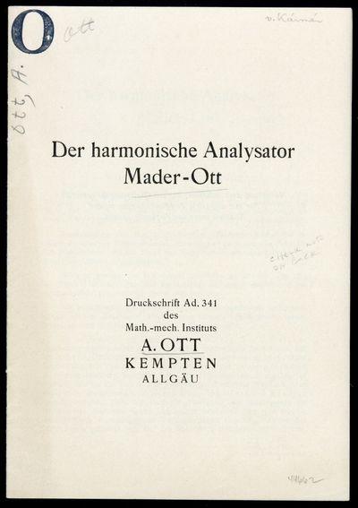 Kempten: A. Ott, 1931. Ott, A. Der harmonische Analysator Mader-Ott. Kempten: A. Ott, . Original pri...