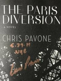 The Paris Diversion (SIGNED, DATED & NYC) by Chris Pavone - Signed First Edition - May 7, 2019 - from Charm City Books (SKU: BS12749)