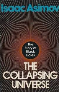 image of The Collapsing Universe : The Story of Black Holes