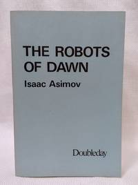 The Robots of Dawn by  Isaac Asimov - Hardcover - Uncorrected Proof - 1983-10-01 - from The Book House in Dinkytown and Biblio.com