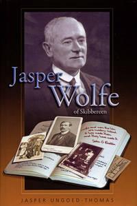 Jasper Wolfe of Skibbereen by Jasper Ungoed-Thomas - 1st - 2008 - from Coolim Books (SKU: CB_2005_JWW)