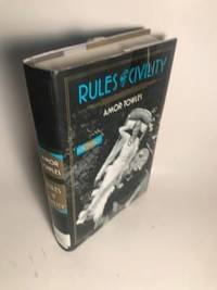RULES OF CIVILITY  A NOVEL 1ST PRINTING