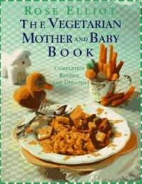 image of The Vegetarian Mother and Baby Book: Completely Revised and Updated