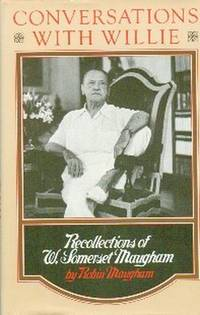 Conversations With Willie. Recollections of W. Somerset Maugham