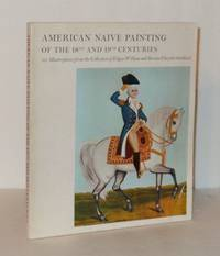 American Naive Painting of the 18th and 19th Centuries: 111 Masterpieces from the Collection of...