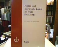 Politik und literarische Kunst im Werk des Tacitus. Der altsprachliche Unterricht ; 1.