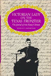 Victorian Lady on the Texas Frontier The Journal of Ann Raney Coleman