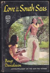Love In The South Seas by  F. H  Bengt;  Lyon - 1st Edition  - 1956 - from Granada Bookstore  (Member IOBA) (SKU: 032645)