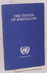 The status of Jerusalem, prepared for, and under the guidance of, the Committee on the exercise of the inalienable rights of the Palestinian people