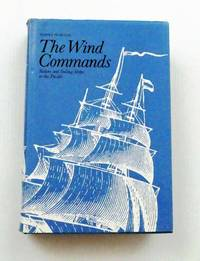 image of The Wind Commands Sailors and Sailing Ships in the Pacific