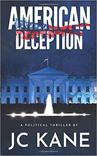 American Deception: a Political Thriller
