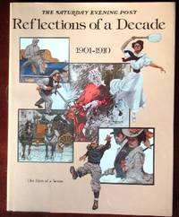 image of The Saturday Evening Post Reflections of a Decade 1901-1910