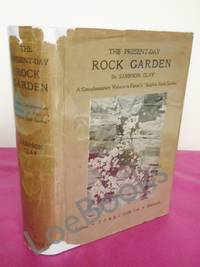 THE PRESENT-DAY ROCK GARDEN being a complementary volume to Farrer's 'English Rock-Garden' [Frances Perry's Copy - from Amos Perry]