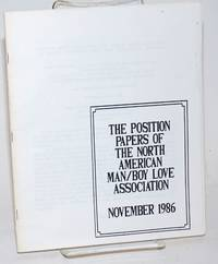The Position papers of the North American Man/Boy Love Association: November 1986