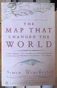 image of The Map That Changed the World; A Tale of Rocks, Ruin and Redemption