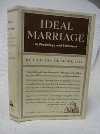 Ideal Marriage its Physiology and Technique by  M.D Th.H. Van De Velde - Hardcover - 1963 - from Bill's Books and Biblio.co.uk