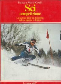 Sci competizione. La tecnica delle tre discipline: slalom, gigante e discesa.