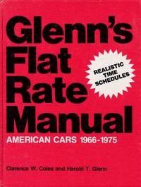 Glenn's Flat Rate Manual American Cars 1966-1975 by  Clarence W Coles - Hardcover - from Chisholm Trail Bookstore (SKU: 12469)