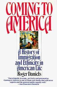 image of Coming to America : A History of Immigration and Ethnicity in American Life