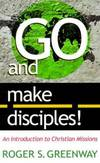 image of Go and Make Disciples! : An Introduction to Christian Missions