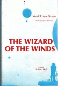 The Wizard of the Winds; [as told to Robert Hull] [from the Steve Fossett collection]