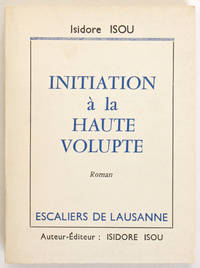 Initiation à la haute volupté, roman
