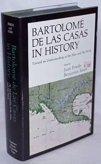 image of Bartolomé de las Casas in History: Toward an Understanding of the Man and His Work