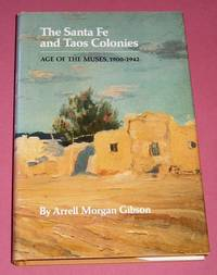 The Santa Fe and Taos Colonies Age of the Muses, 1900-1942