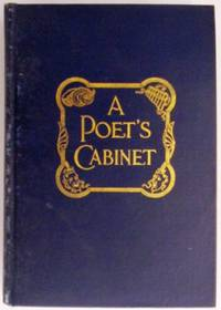 A Poet's Cabinet being passages, mainly poetical, from the works of George Lansing Raymond