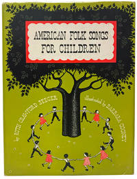 American Folk Songs for Children in Home, School, and Nursery School. A Book for Children, Parents, and Teachers