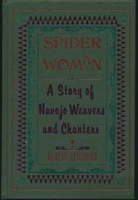 Spider Woman: A Story of Navajo Weavers and Chanters by  Gladys A REICHARD - First Edition - 1976 - from Main Street Fine Books & Manuscripts, ABAA and Biblio.co.uk