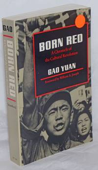 image of Born Red: A Chronicle of the Cultural Revolution